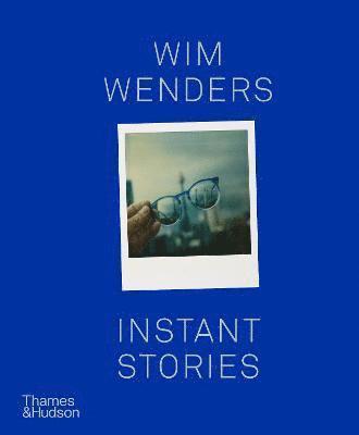 bokomslag Wim Wenders: Instant Stories