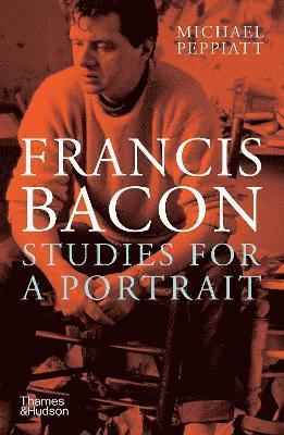 bokomslag Francis Bacon: Studies for a Portrait