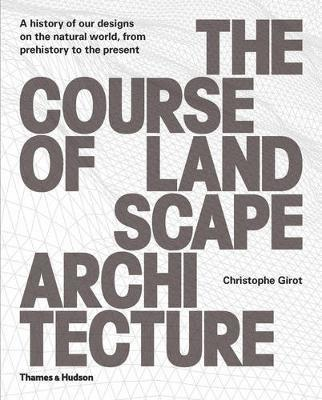 "bokomslag Course of landscape architecture - ""a history of our designs on the natural"