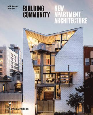 bokomslag Building Community: New Apartment Architecture