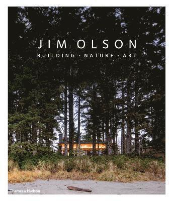 bokomslag Jim Olson: Building * Nature * Art
