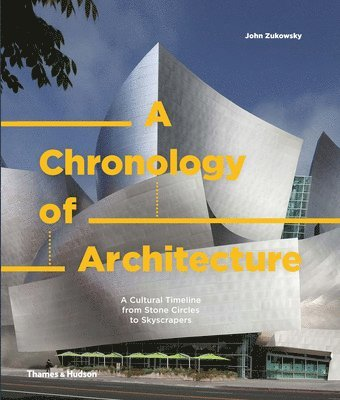 bokomslag A Chronology of Architecture: A Cultural Timeline from Stone Circles to Skyscrapers