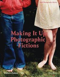 bokomslag Making It Up: Photographic Fictions