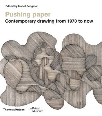 bokomslag Pushing paper: Contemporary drawing from 1970 to now