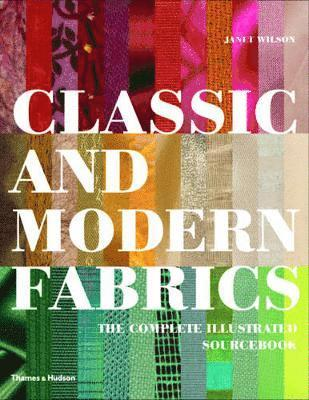 bokomslag Classic and Modern Fabrics: Complete Illustrated Sourcebook