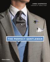 bokomslag The Perfect Gentleman: The Pursuit of Timeless Elegance and Style in London
