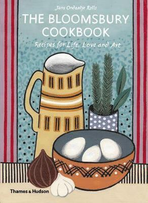 bokomslag The Bloomsbury Cookbook: Recipes for Life, Love and Art