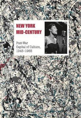 bokomslag New York Mid-Century: Post-War Capital of Culture, 1945-1965