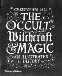 bokomslag The Occult, Witchcraft &; Magic