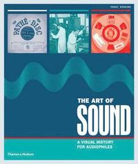 bokomslag Art of sound - a visual history for audiophiles