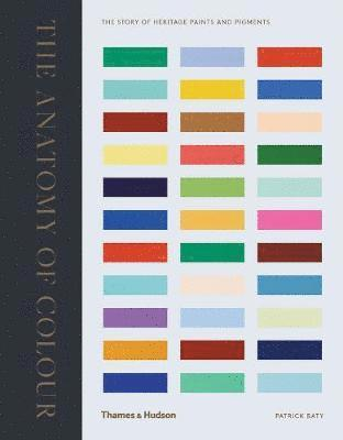 bokomslag The Anatomy of Colour: The Story of Heritage Paints and Pigments