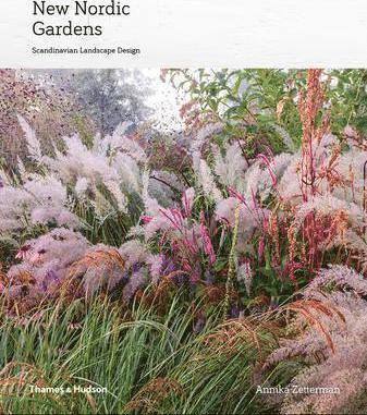 bokomslag New Nordic Gardens: Scandinavian Landscape Design