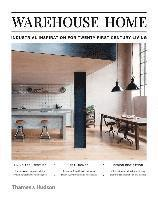 bokomslag Warehouse Home: Industrial Inspiration for Twenty-First-Century Living