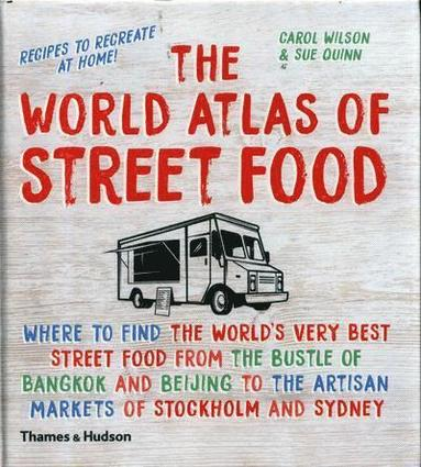 bokomslag The World Atlas of Street Food