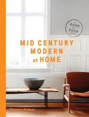 bokomslag Mid-Century Modern at Home: A Room-by-Room Guide