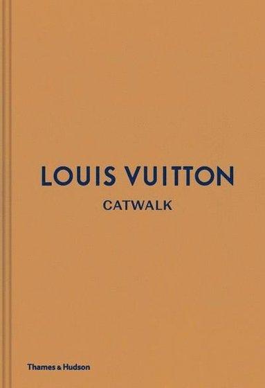 bokomslag Louis Vuitton Catwalk: The Complete Fashion Collections