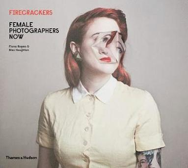 bokomslag Firecrackers: Female Photographers Now