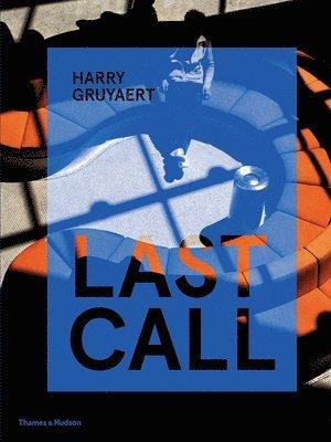 bokomslag Harry Gruyaert: Last Call