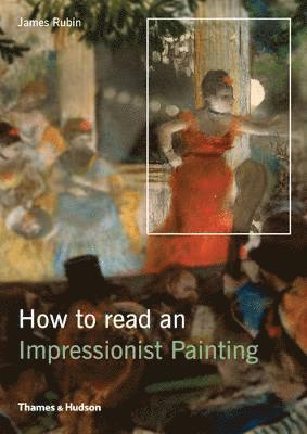 bokomslag How to read an impressionist painting