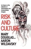 bokomslag Risk and Culture: An Essay on the Selection of Technological and Environmental Dangers