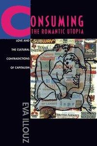 bokomslag Consuming the Romantic Utopia