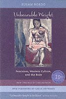 bokomslag Unbearable Weight: Feminism, Western Culture, and the Body