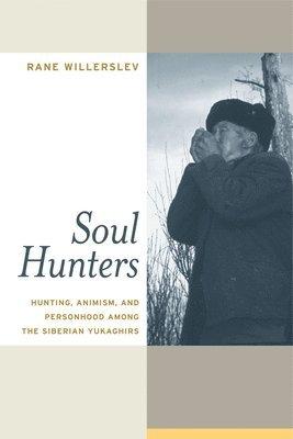 bokomslag Soul hunters - hunting, animism, and personhood among the siberian yukaghir