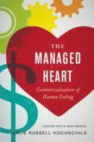 bokomslag The Managed Heart: Commercialization of Human Feeling