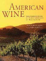 bokomslag American Wine: The Ultimate Companion to the Wines and Wineries of the United States