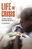 bokomslag Life in Crisis: The Ethical Journey of Doctors Without Borders