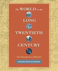 bokomslag The World in the Long Twentieth Century: An Interpretive History