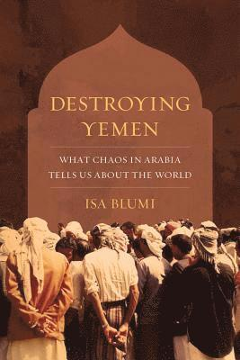 bokomslag Destroying Yemen