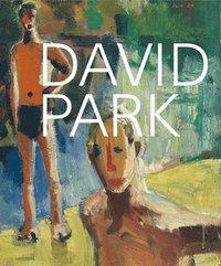 bokomslag David Park: A Retrospective