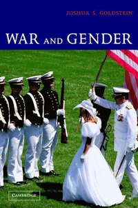 bokomslag War and Gender: How Gender Shapes the War System and Vice Versa