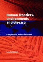 bokomslag Human Frontiers, Environments and Disease: Past Patterns, Uncertain Futures