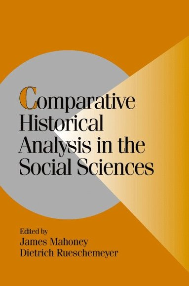 bokomslag Comparative Historical Analysis in the Social Sciences