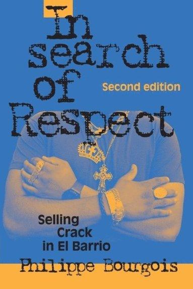 bokomslag In Search of Respect: Selling Crack in El Barrio