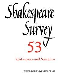 bokomslag Shakespeare Survey: Volume 53, Shakespeare and Narrative