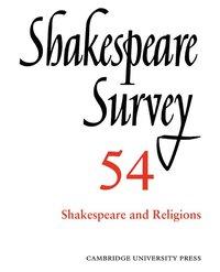 bokomslag Shakespeare Survey: Volume 54, Shakespeare and Religions