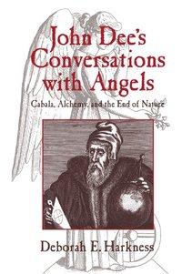 bokomslag John Dee's Conversations with Angels