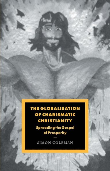 bokomslag The Globalisation of Charismatic Christianity