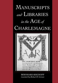 bokomslag Manuscripts and Libraries in the Age of Charlemagne