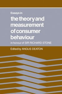 bokomslag Essays in the Theory and Measurement of Consumer Behaviour: In Honour of Sir Richard Stone