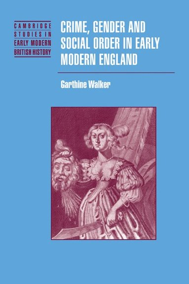 bokomslag Crime, Gender and Social Order in Early Modern England