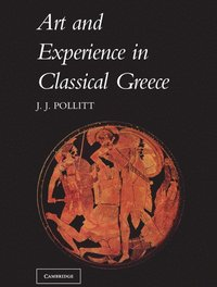 bokomslag Art and Experience in Classical Greece