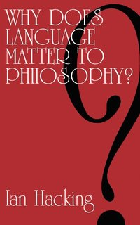 bokomslag Why Does Language Matter to Philosophy?