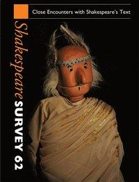 bokomslag Shakespeare Survey: Volume 62, Close Encounters with Shakespeare's Text