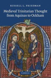 bokomslag Medieval Trinitarian Thought from Aquinas to Ockham