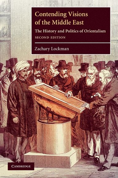 bokomslag Contending Visions of the Middle East: The History and Politics of Orientalism