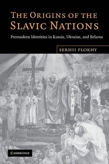 bokomslag The Origins of the Slavic Nations